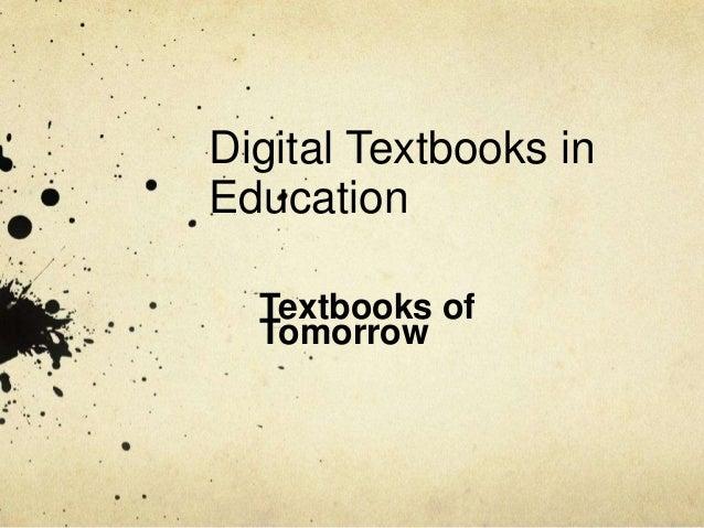 Digital Textbooks in Education Textbooks of Tomorrow