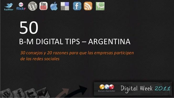 50B-M DIGITAL TIPS – ARGENTINA30 consejos y 20 razones para que las empresas participende las redes sociales