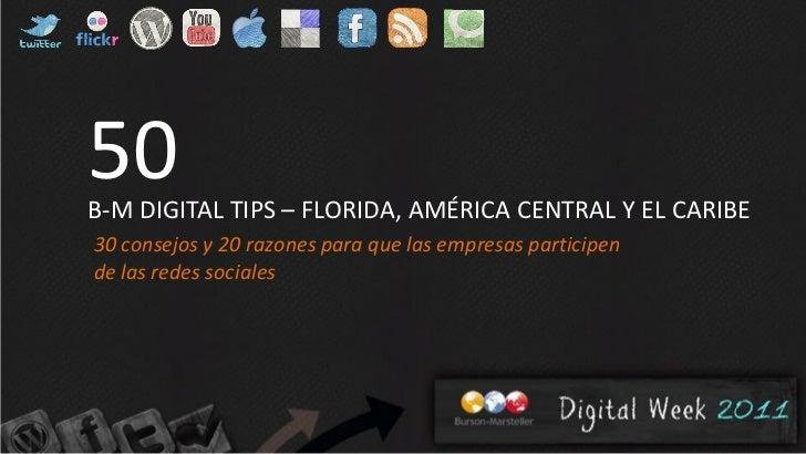 50B-M DIGITAL TIPS – FLORIDA, AMÉRICA CENTRAL Y EL CARIBE30 consejos y 20 razones para que las empresas participende las r...