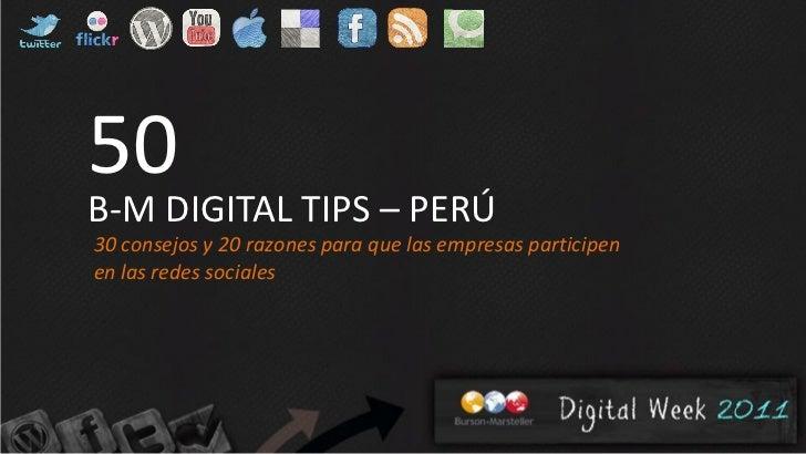 50B-M DIGITAL TIPS – PERÚ30 consejos y 20 razones para que las empresas participenen las redes sociales