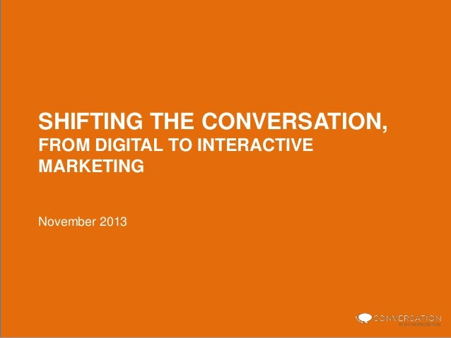 Shifting the Conversation: From Digital to Interactive