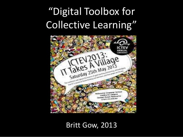 """Digital Toolbox forCollective Learning""Britt Gow, 2013"