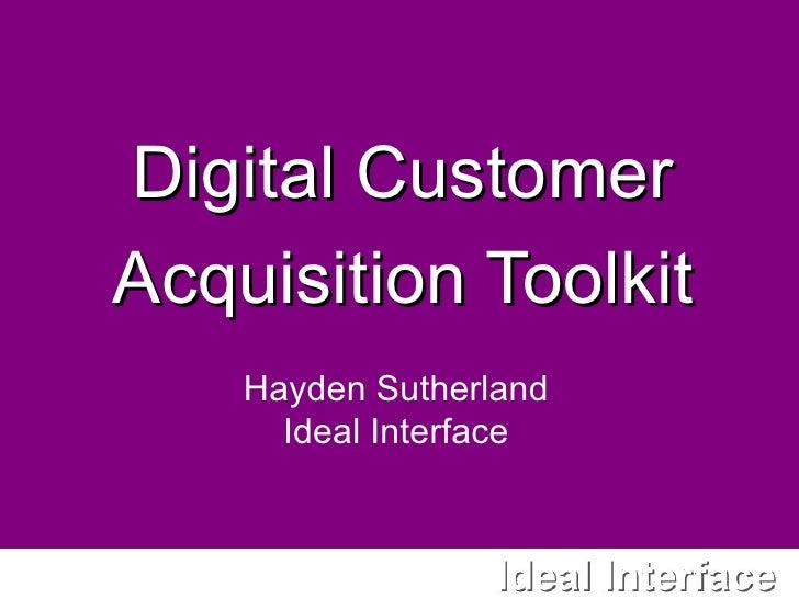 Digital Customer Acquisition Toolkit Hayden Sutherland Ideal Interface