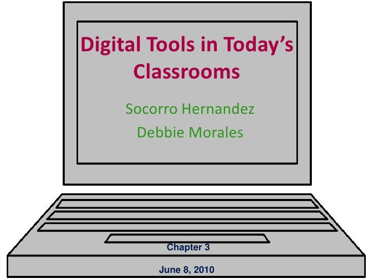 Digital Tools in Today's Classrooms