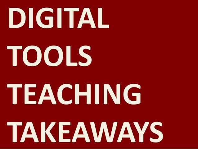 DIGITAL TOOLS TEACHING TAKEAWAYS