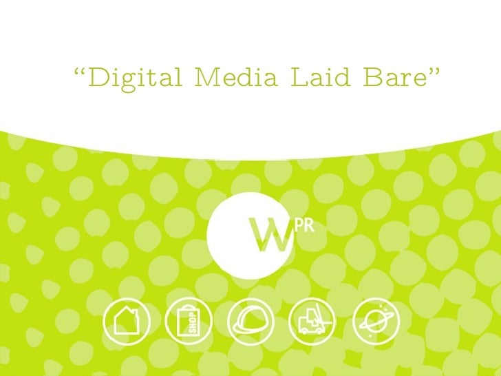 """ Digital Media Laid Bare"""
