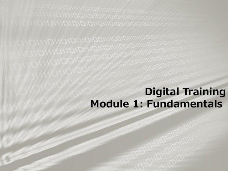 Digital TrainingModule 1: Fundamentals