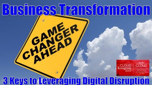 Business Transformation: 3 Keys to Leveraging Digital Disruption