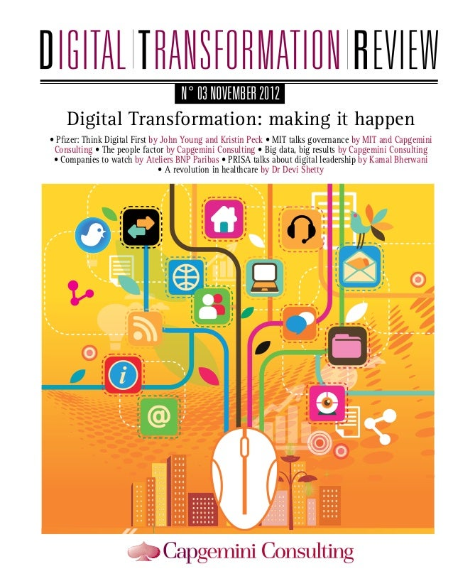 N° 03 novemBER 2012  Digital Transformation: making it happen • Pfizer: Think Digital First by John Young and Kristin Peck...