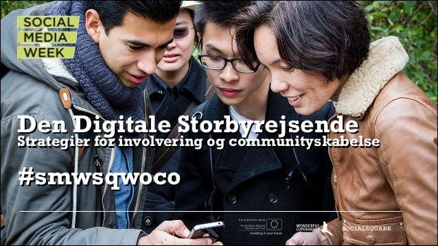 Den Digitale Storbyrejsende  Strategier for involvering og communityskabelse  #smwsqwoco