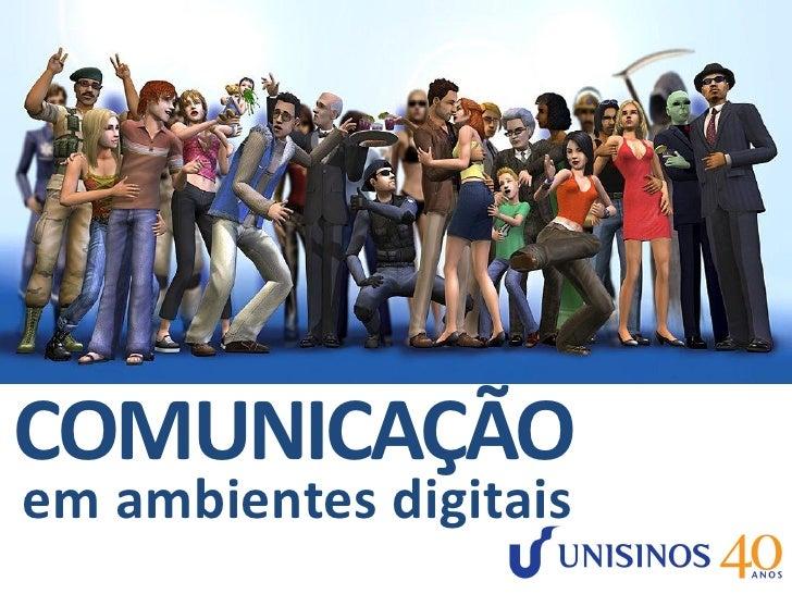 COMUNICAÇÃO em ambientes digitais