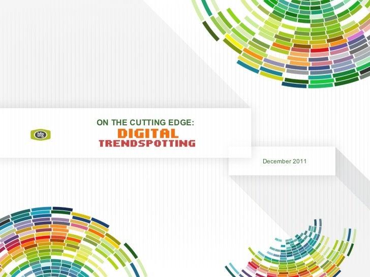Digital Trendspotting Fourth Quarter 2011