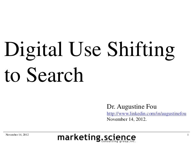 Digital Use Shiftingto Search                    Dr. Augustine Fou                    http://www.linkedin.com/in/augustine...