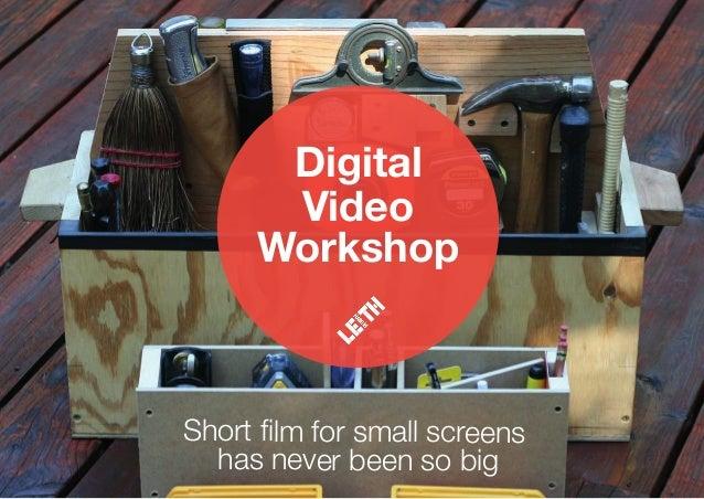 Digital Video Workshop Short film for small screens has never been so big