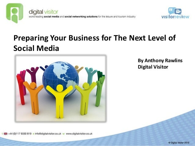 Preparing Your Business for The Next Level of Social Media By Anthony Rawlins Digital Visitor