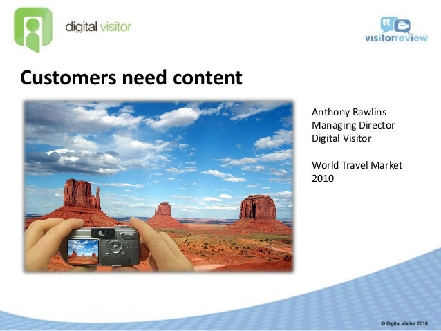 Digital visitor presents why customers need content  world travel market 2010