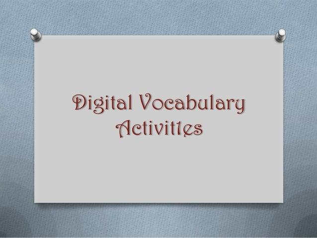 Digital Vocabulary     Activit1es