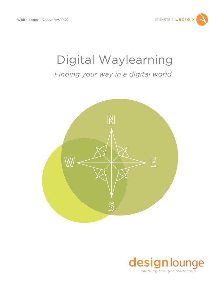 White paper | December2009                        Digital Waylearning                   Finding your way in a digital world