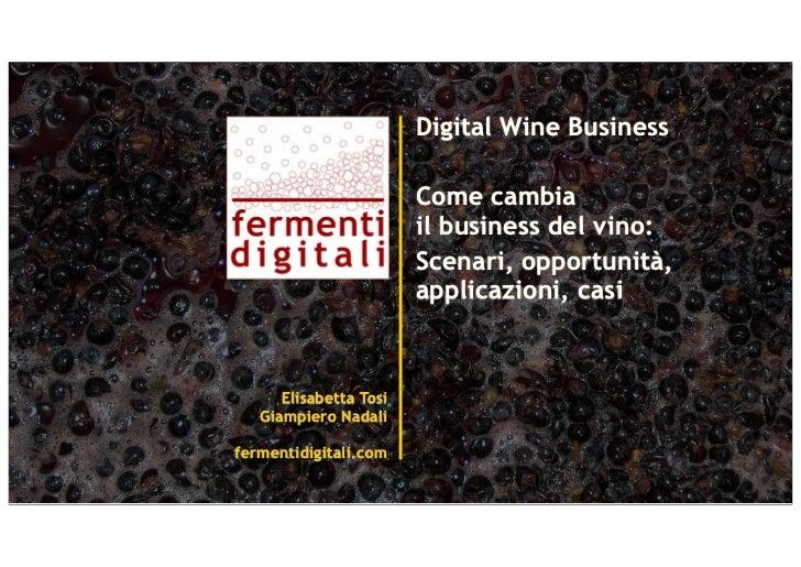 Digital Wine Business                        Come cambia                        il business del vino:                     ...