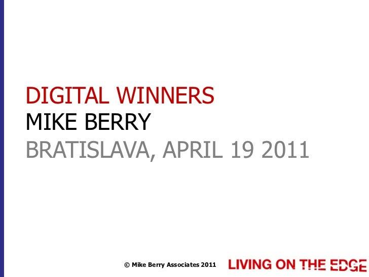 DIGITAL WINNERSMIKE BERRYBRATISLAVA, APRIL 19 2011        © Mike Berry Associates 2011