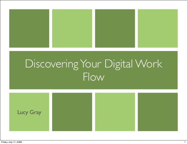 Discovering Your Digital Work Flow