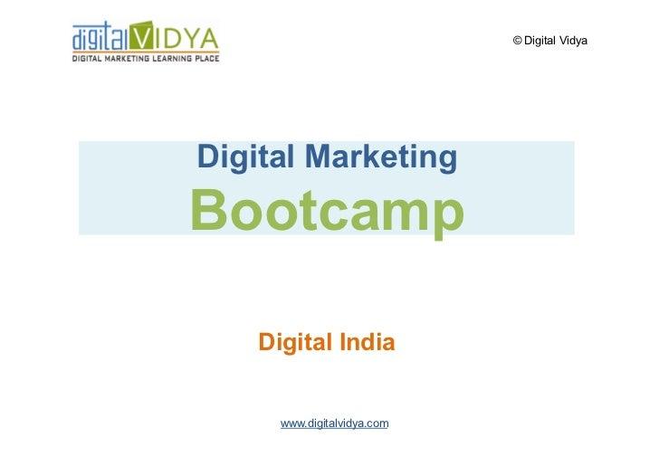 © Digital Vidya     Digital Marketing Bootcamp      Digital India         www.digitalvidya.com
