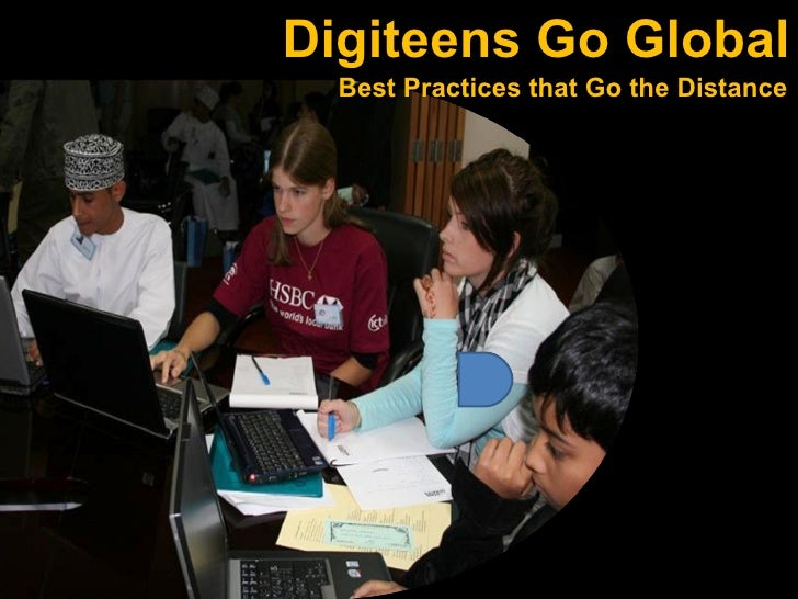 Digiteens Go Global  Best Practices that Go the Distance
