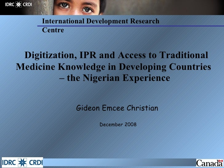Digitization, IPR and Access to Traditional Medicine Knowledge in Developing Countries  – the Nigerian Experience <ul><li>...