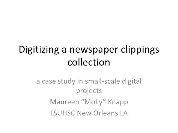 Digitizing a newspaper clippings             collection     a case study in small-scale digital                 projects  ...