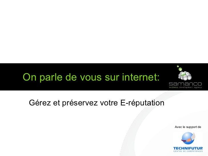 tre On parle de vous sur internet:  Gérez et préservez votre E-réputation Avec le support de
