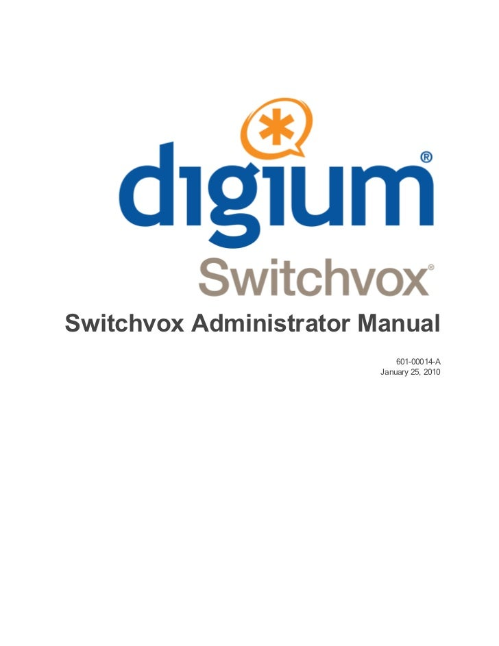 Switchvox Administrator Manual                             601-00014-A                         January 25, 2010