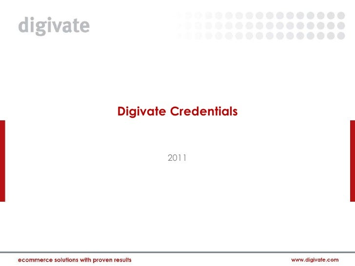 Digivate Credentials        2011
