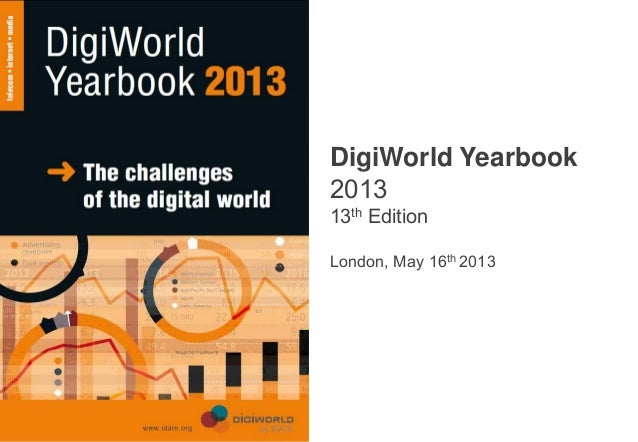 Copyright © IDATE 2013DigiWorld Yearbook201313th EditionLondon, May 16th 2013