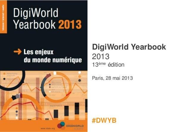 Présentation du Digiworld Yearbook 2013 à Paris avec Fleur Pellerin, Ministre déléguée et avec Olivier Piou, Directeur général de Gemalto