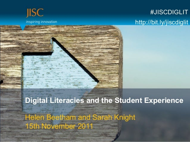#JISCDIGLIT http://bit.ly/jiscdiglit  Digital Literacies and the Student Experience Helen Beetham and Sarah Knight 15th No...