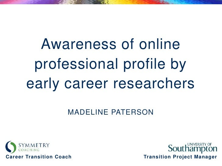Awareness of online        professional profile by       early career researchers                     MADELINE PATERSONCar...