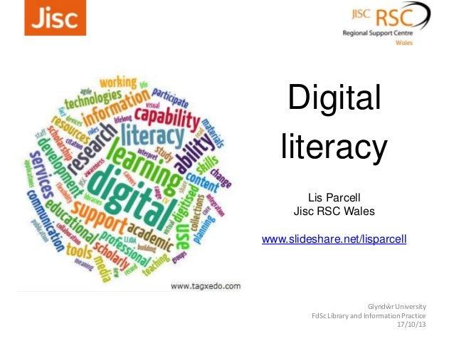 Digital literacy Glyndŵr University FdSc Library and Information Practice 17/10/13 Lis Parcell Jisc RSC Wales www.slidesha...