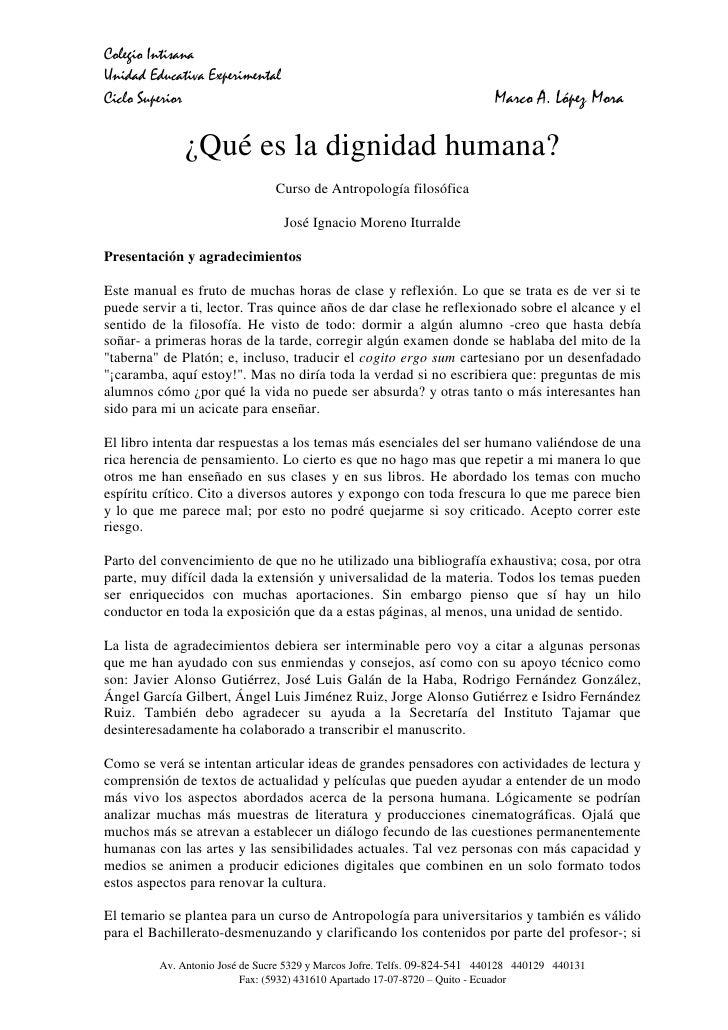 ¿Qué es la dignidad humana?<br />Curso de Antropología filosófica<br />José Ignacio Moreno Iturralde<br />Presentación y a...