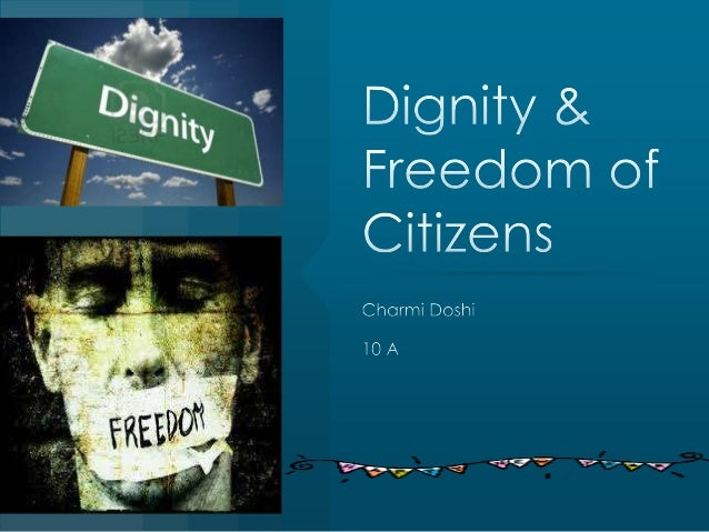 Dignity & Freedom of Citizens