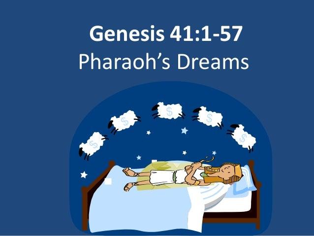 Genesis 41:1-57 Pharaoh's Dreams