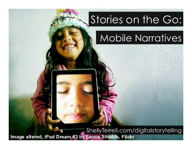 Digital Storytelling with Mobile Devices