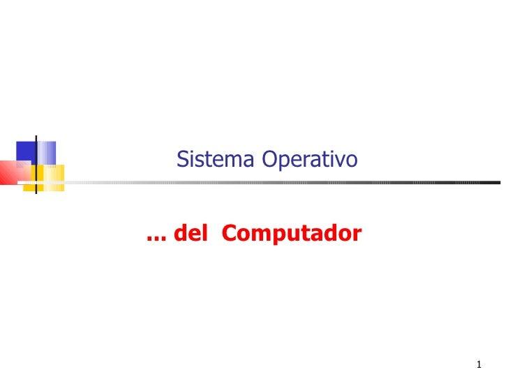Sistema Operativo  ... del  Computador