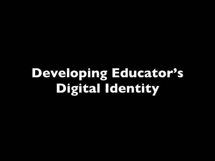 Developing Educator's   Digital Identity
