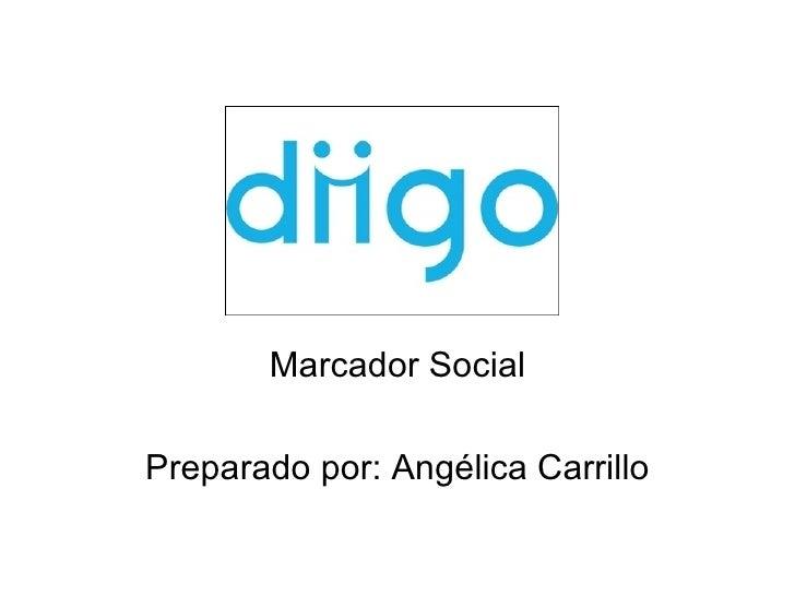 Marcador Social Preparado por: Angélica Carrillo