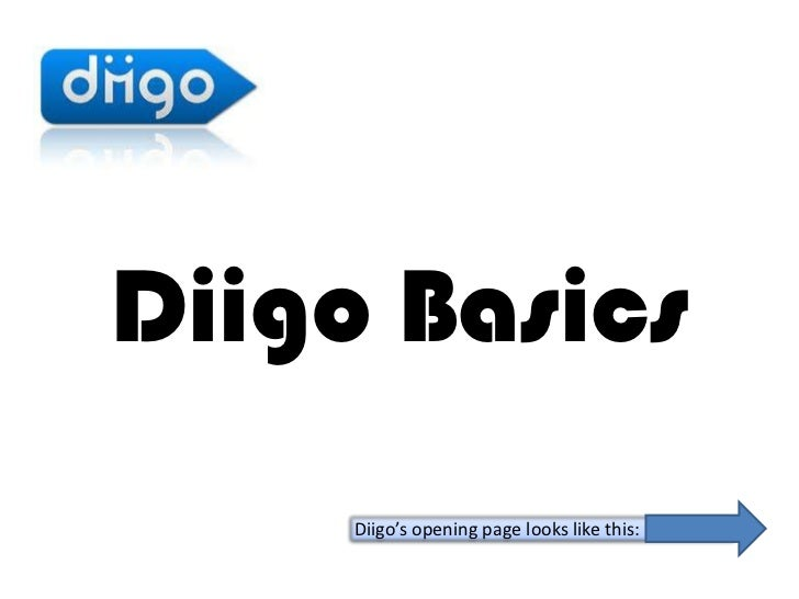 Diigo Basics     Diigo's opening page looks like this: