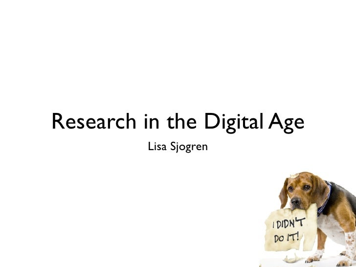 Research in the Digital Age           Lisa Sjogren