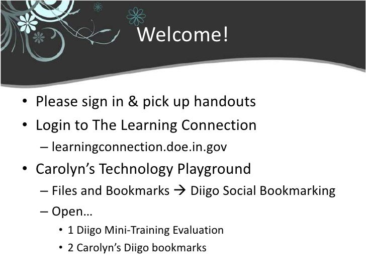 Welcome!<br />Pleasesign in & pick up handouts<br />Login to The Learning Connection<br />learningconnection.doe.in.gov<br...