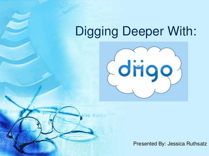 Digging Deeper With: Presented By: Jessica Ruthsatz