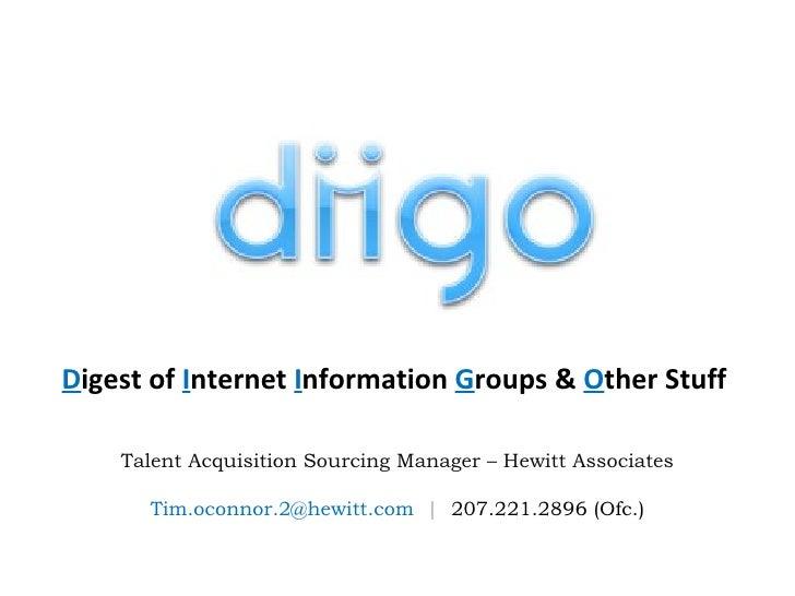 D igest of  I nternet  I nformation  G roups &  O ther Stuff Talent Acquisition Sourcing Manager – Hewitt Associates Tim.o...