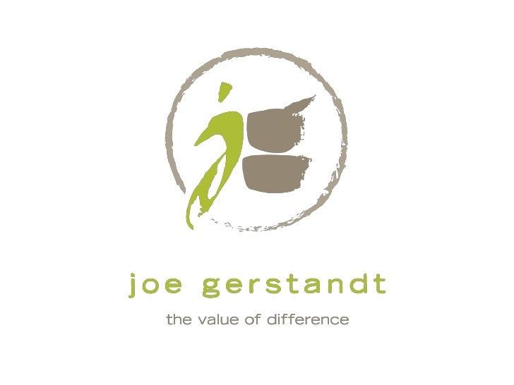 joegerstandt.com     twitter.com/joegerstandtlinkedin.com/in/joegerstandt  facebook.com/joegerstandt   youtube.com/joegers...